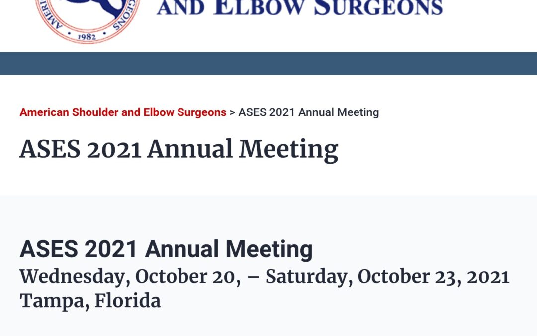 American Shoulder and Elbow (ASES) Annual Meeting 2021 (ASES 2021); Tampa, Florida, Wednesday, October 20, – Saturday, October 23, 2021